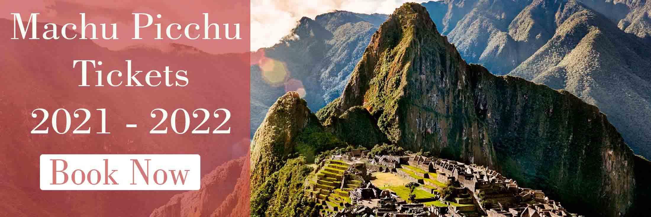 Machu Picchu tickets 2021